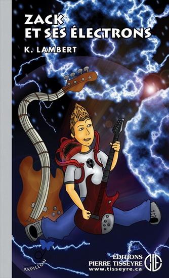 Zack et ses électrons : roman