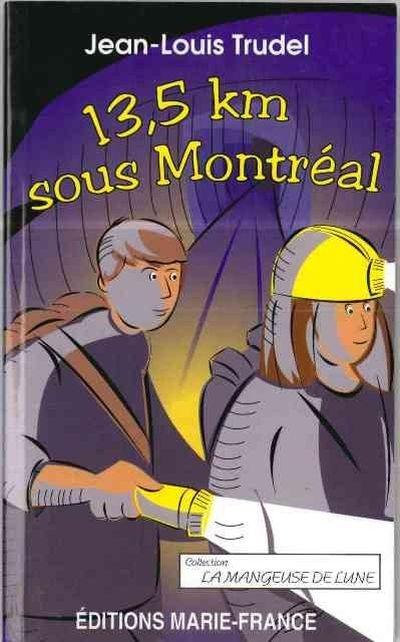 13,5 km sous Montréal : roman