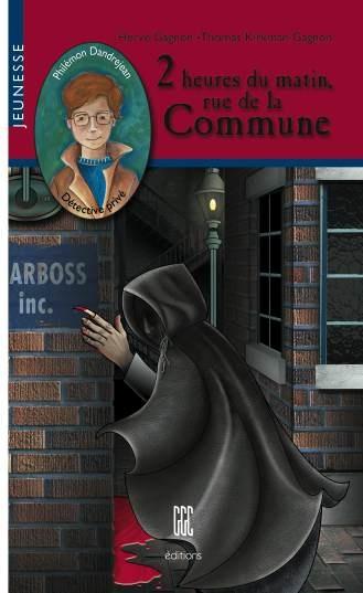 2 heures du matin, rue de la Commune : une enquête de Philémon Dandrejean, détective privé