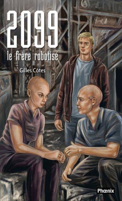 2099, le frère robotisé : roman