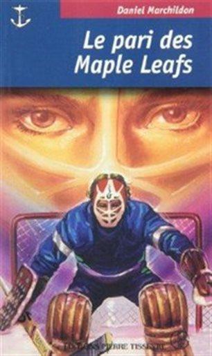 Le pari des Maple Leafs : roman