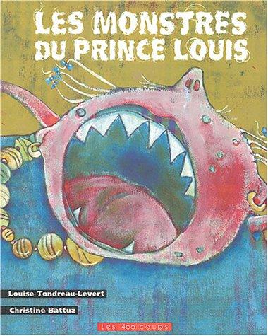Les monstres du prince Louis : un conte