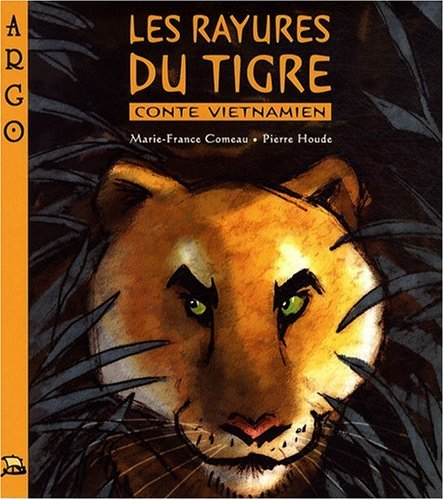Les rayures du tigre : conte vietnamien