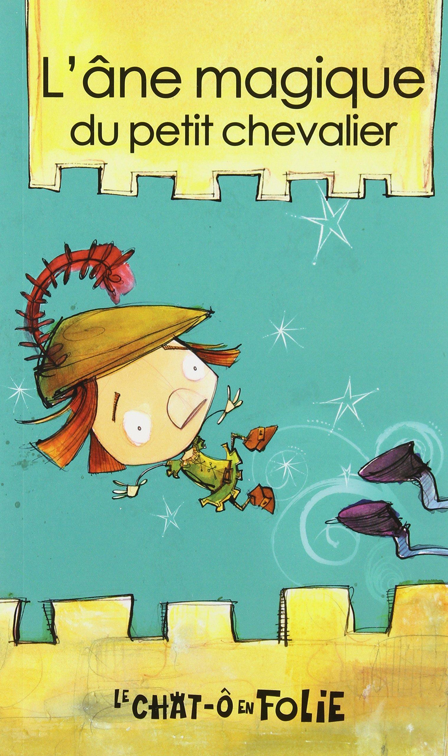 L'âne magique du petit chevalier : miniroman