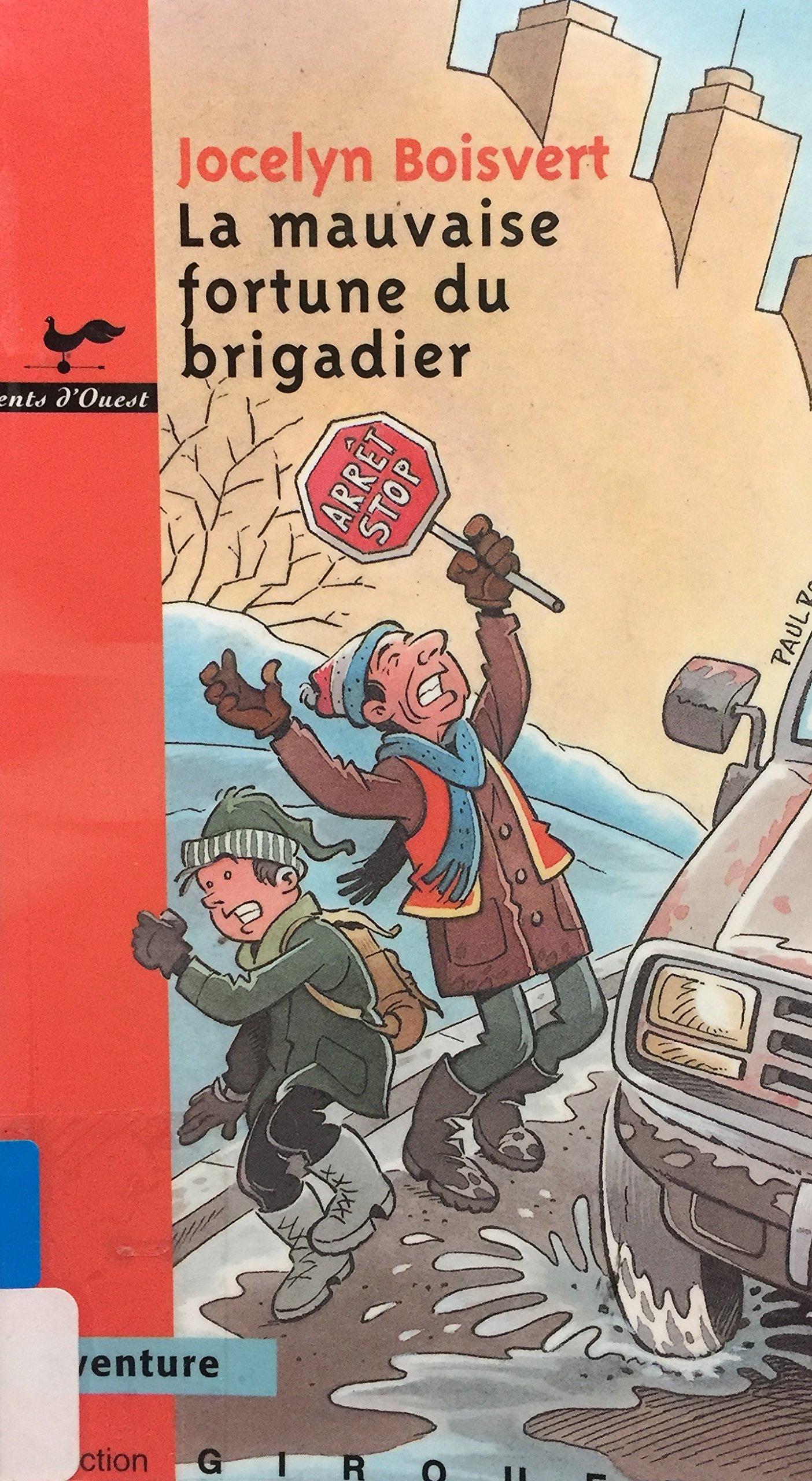 La mauvaise fortune du brigadier