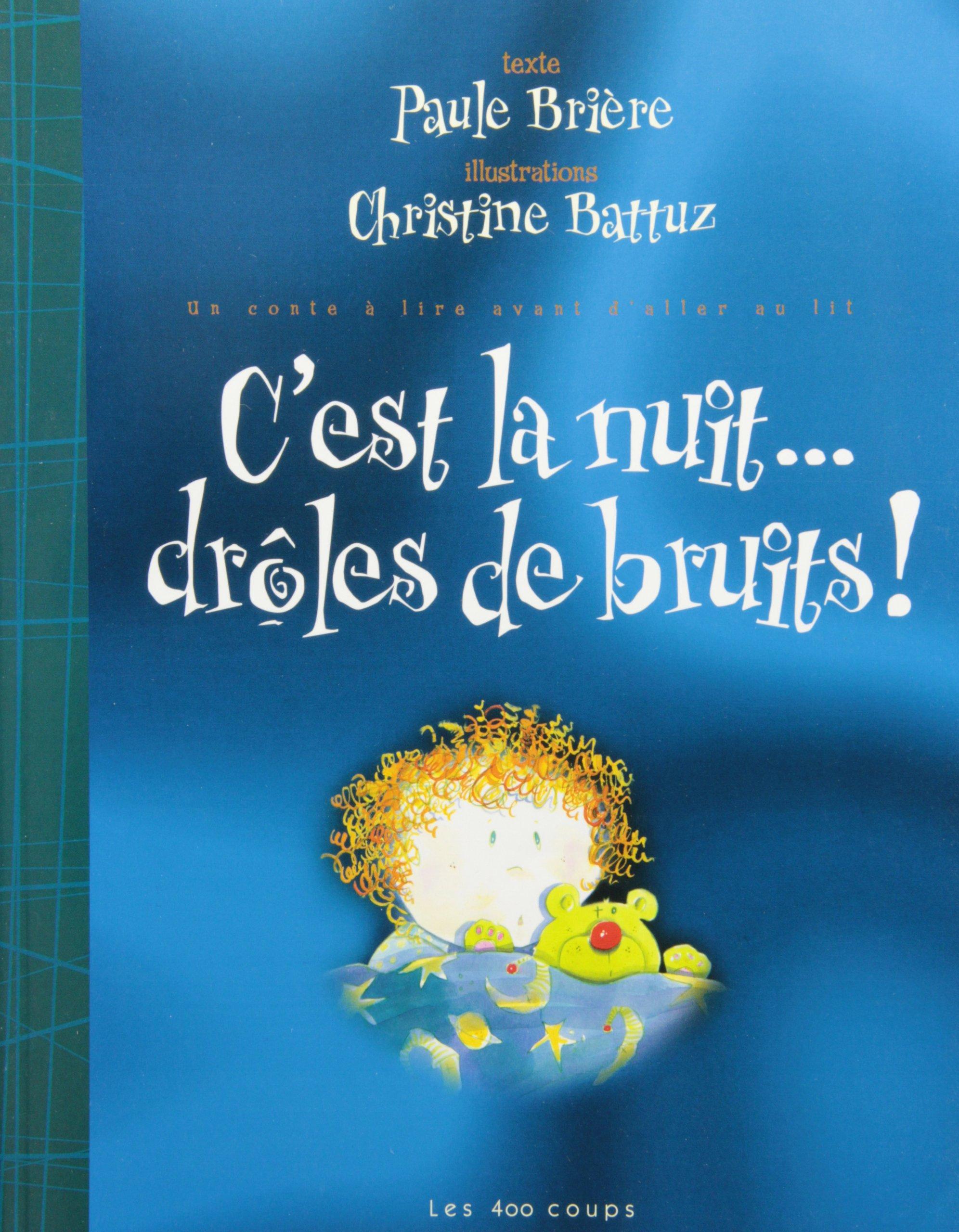 C'est la nuit– drôles de bruits! : un conte à lire avant d'aller au lit