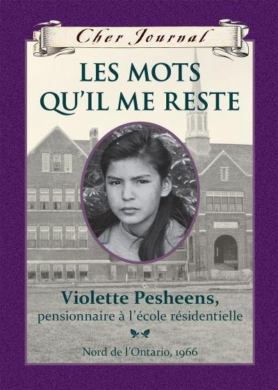 Les mots qu'il me reste : Violette Pesheens, pensionnaire à l'école résidentielle