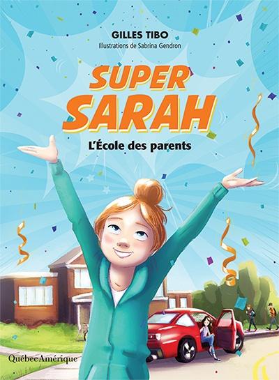 Super Sarah : l'école des parents