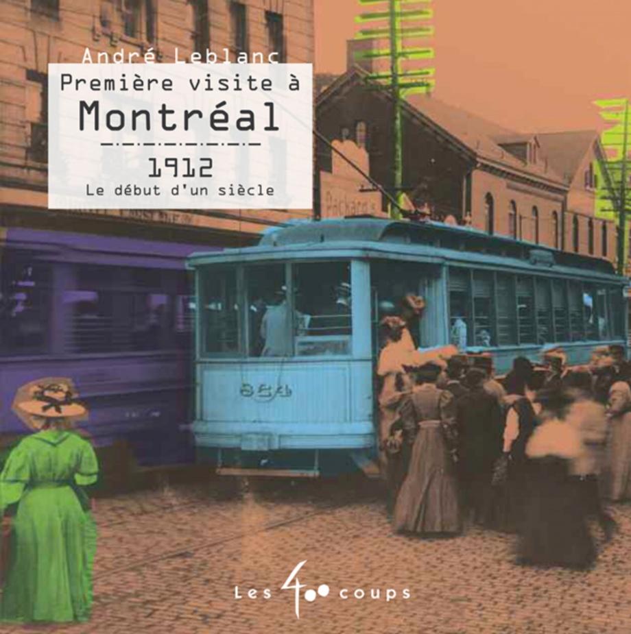 Première visite à Montréal : 1912, le début d'un siècle