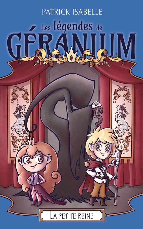 Les légendes de Géranium /La petite reine
