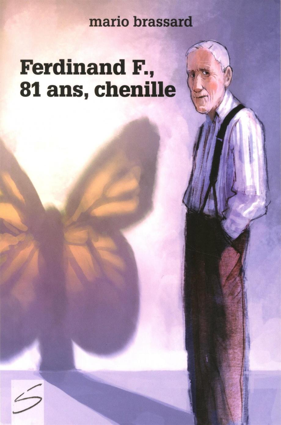 Ferdinand F., 81 ans, chenille : roman