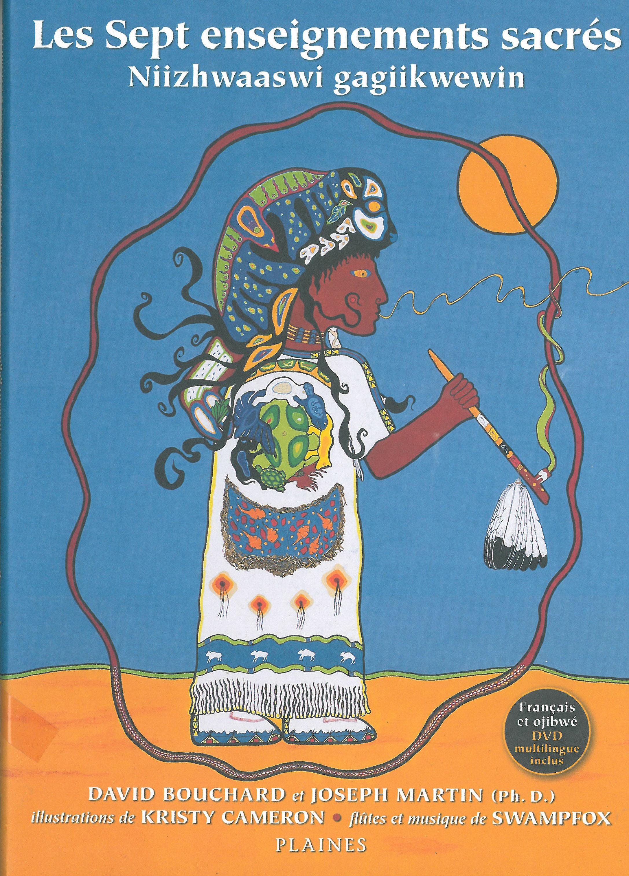 Les sept enseignements sacrés de la Femme Bison Blanc Niizhwaaswi Aanike'iniwendiwin : waabishiki mashkode bizhikiins ikwe