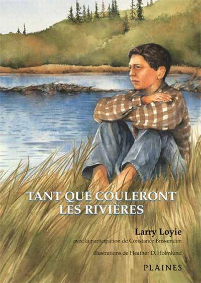 Tant que couleront les rivières : roman jeunesse