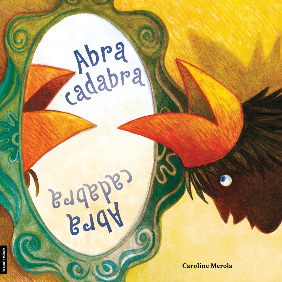 Abracadabra : [livre tête-bêche]
