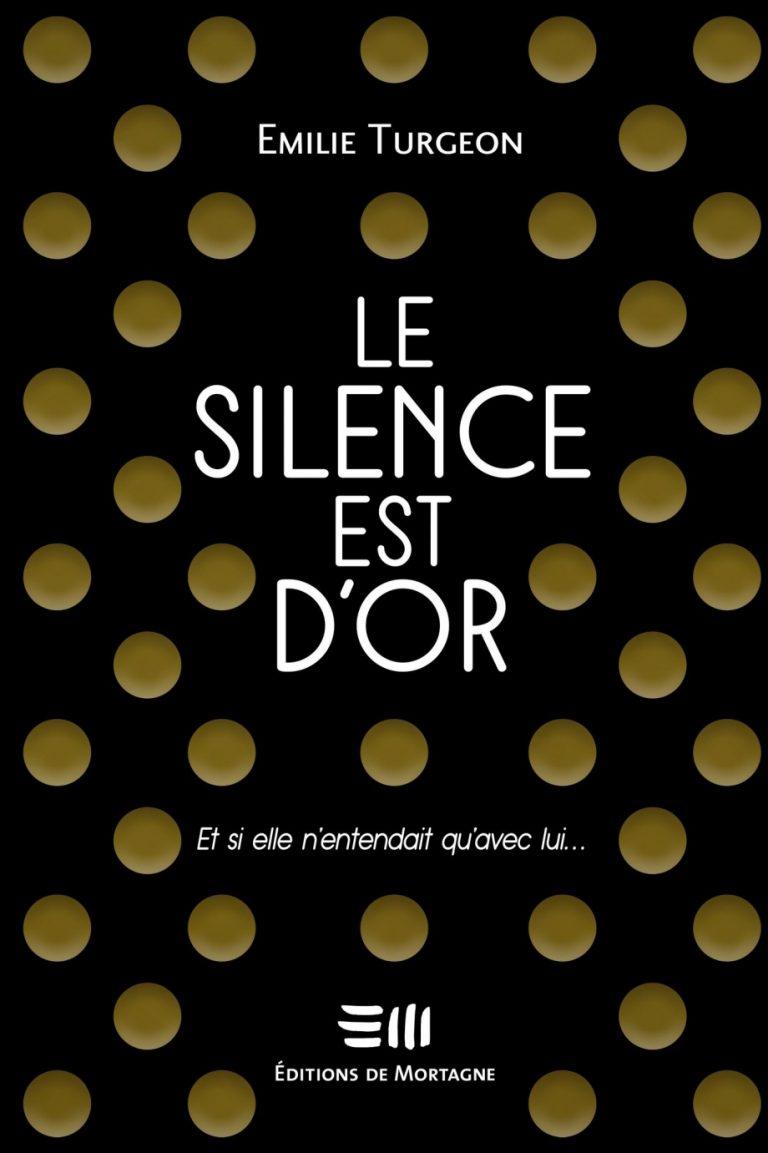 Le silence est d'or : et si elle n'entendait qu'avec lui…