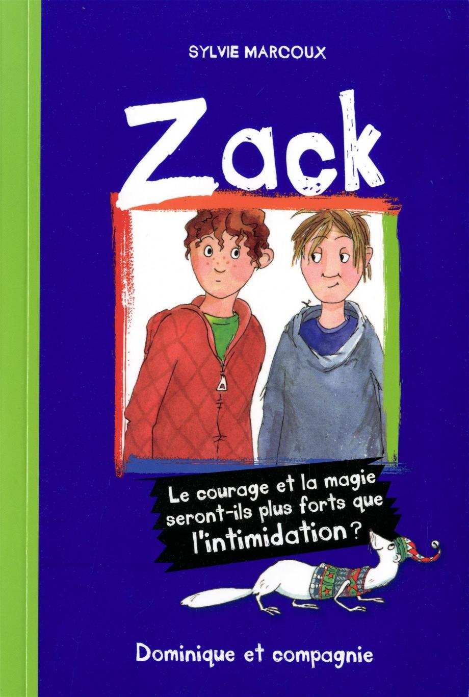 Zack : le courage et la magie seront-ils plus forts que l'intimidation?
