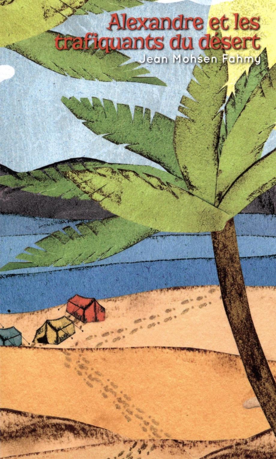 Alexandre et les trafiquants du désert : roman