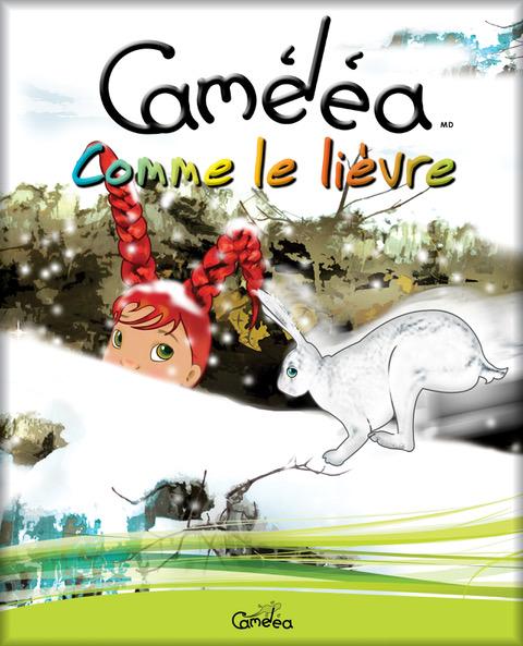Caméléa, comme le lièvre