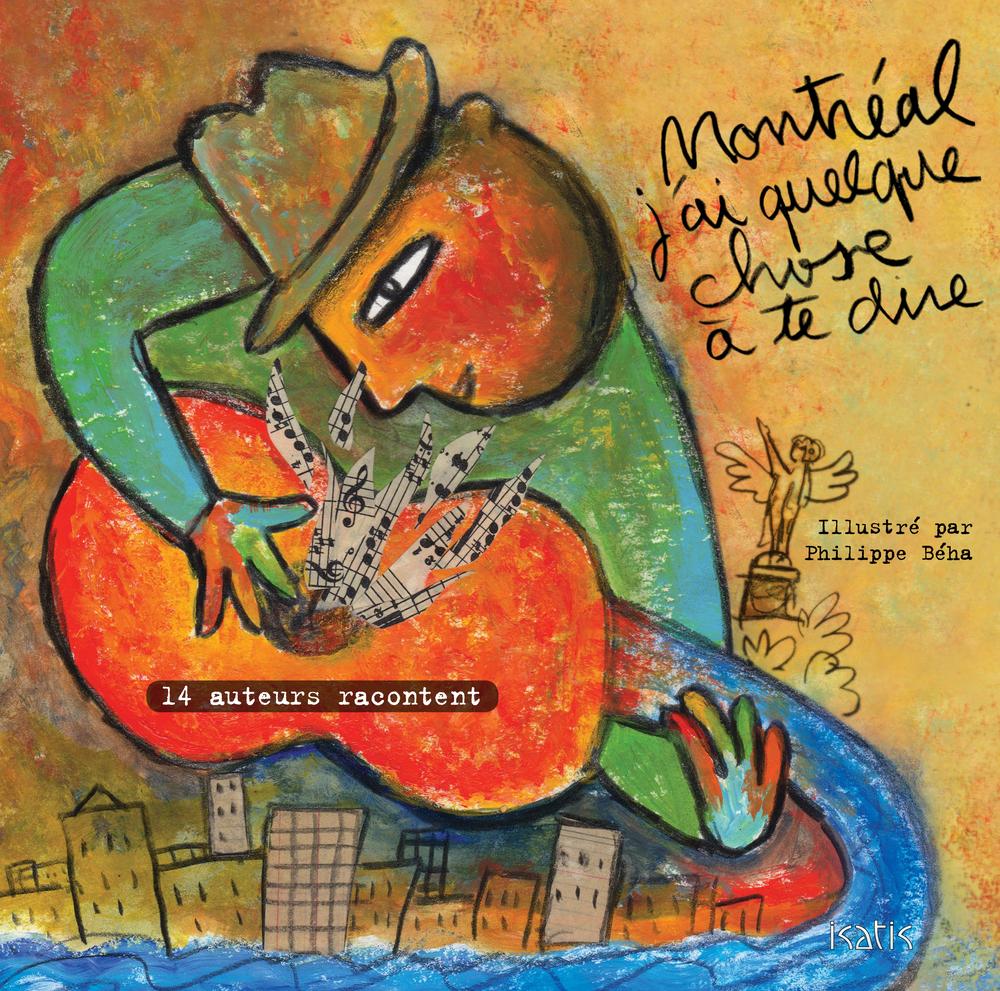 Montréal, j'ai quelque chose à te dire : 14 auteurs racontent