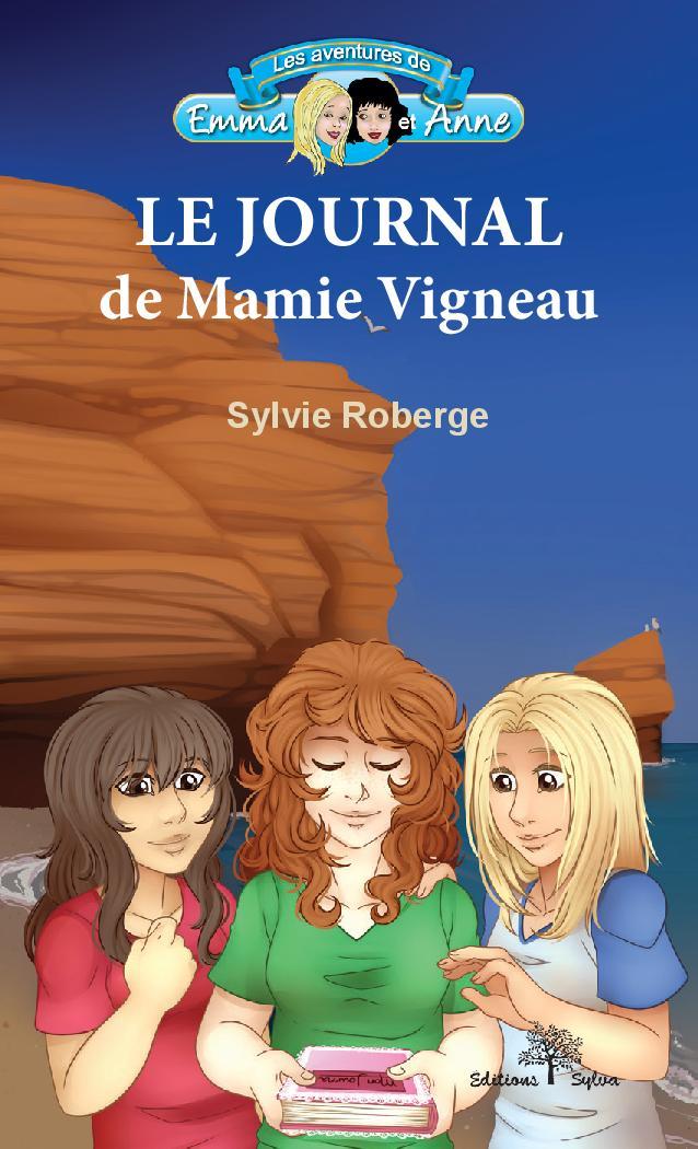 Le journal de Mamie Vigneau : roman jeunesse