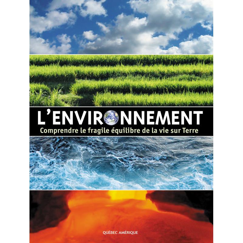 L'environnement : comprendre le fragile équilibre de la vie sur Terre