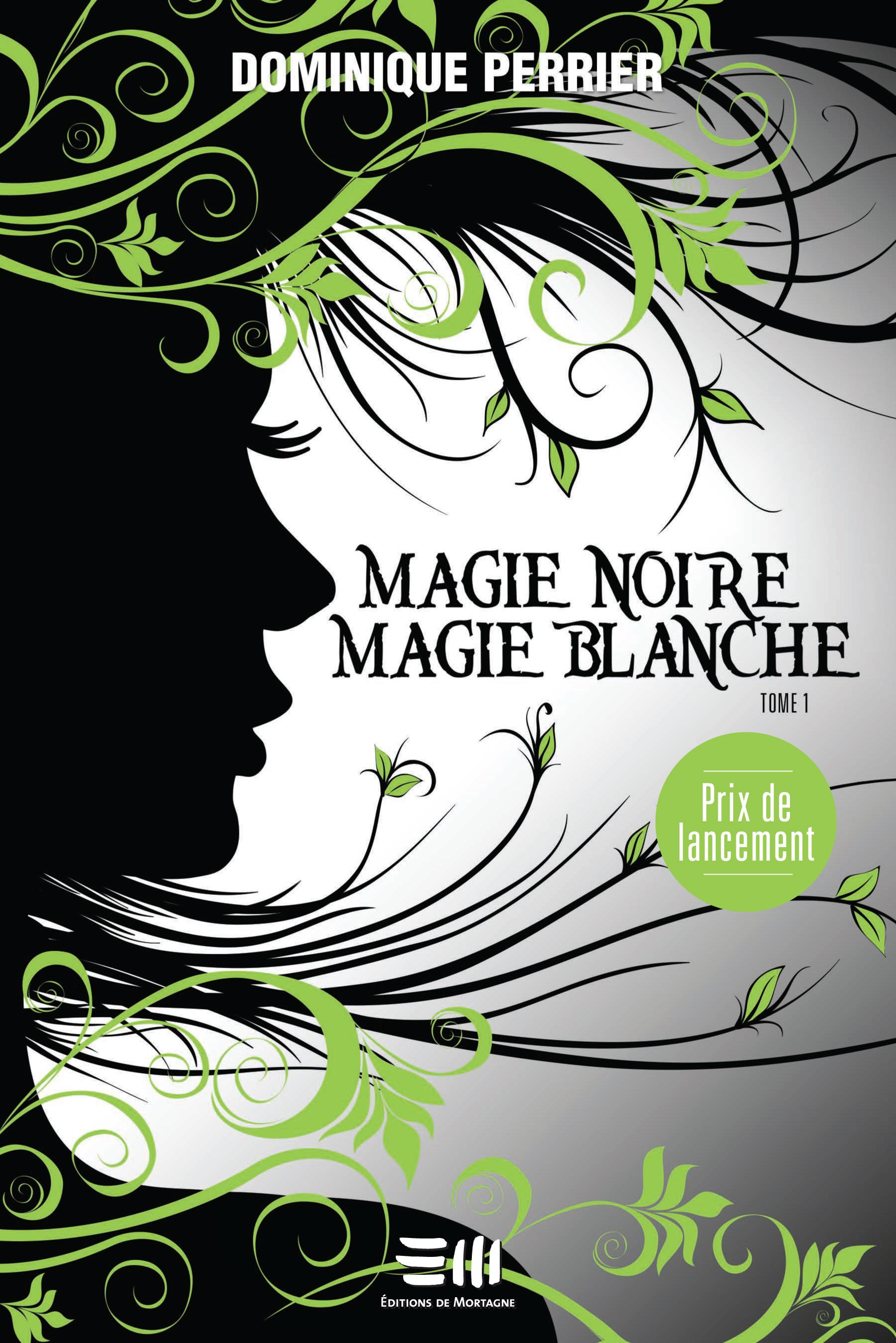 Magie noire, magie blanche.