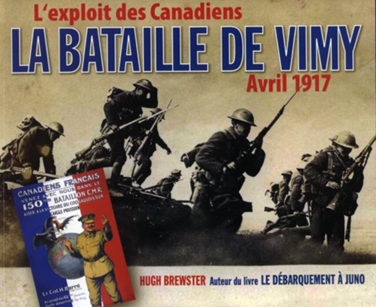 La bataille de Vimy : l'exploit des Canadiens, avril 1917