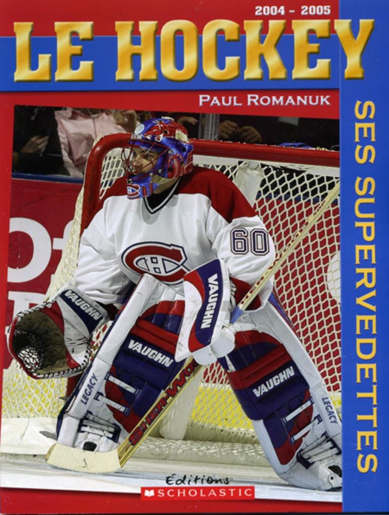Le hockey, ses supervedettes, 2004-2005