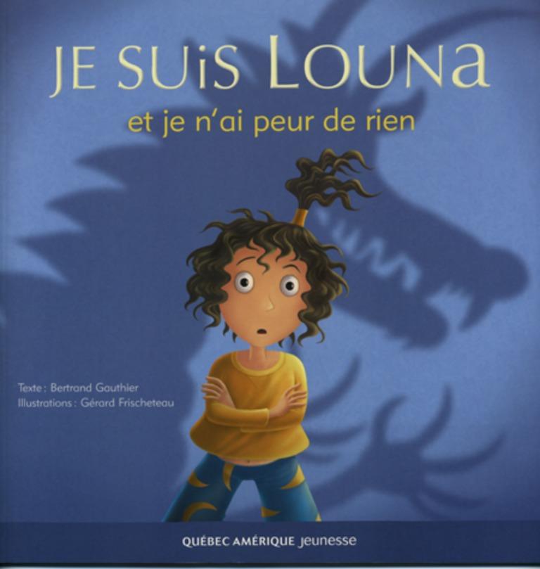 Je suis Louna et je n'ai peur de rien