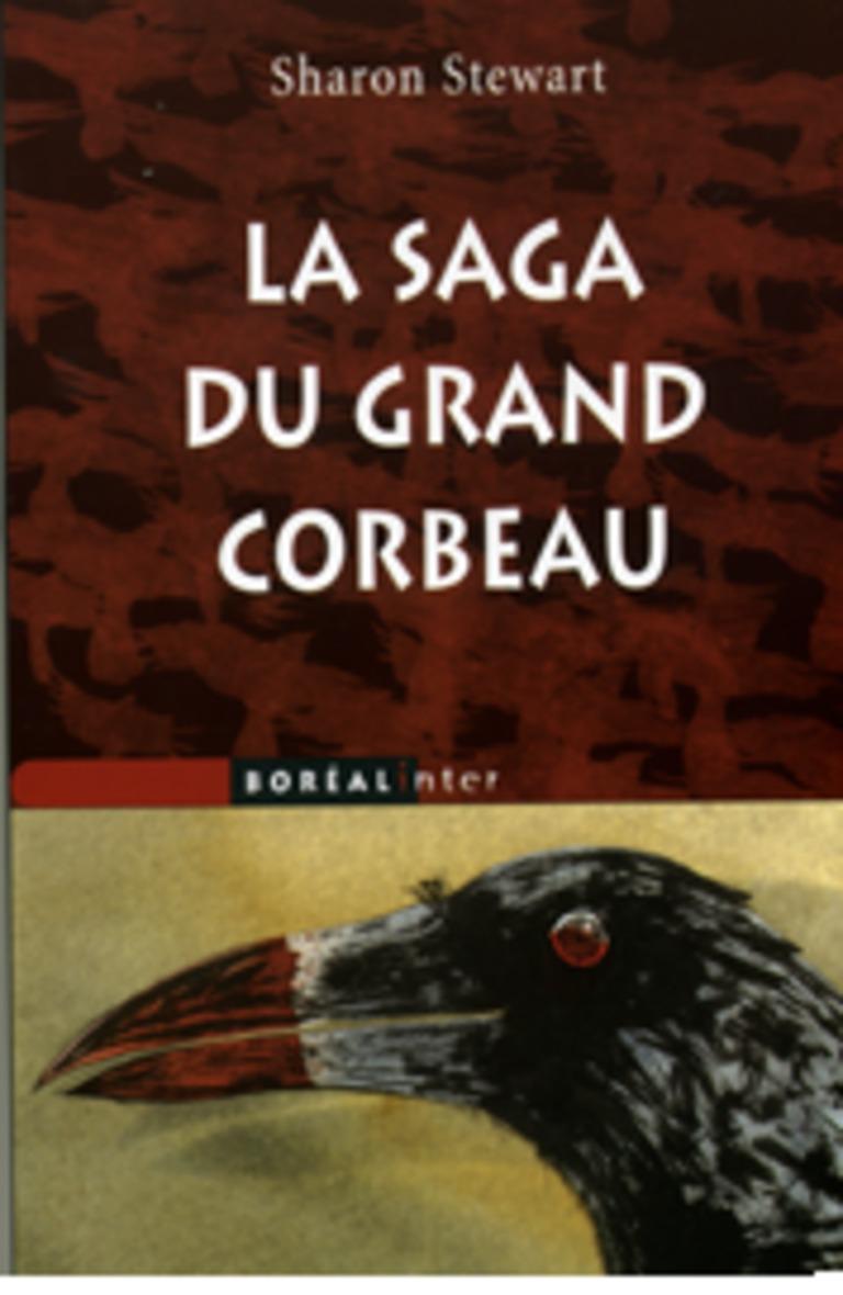 La saga du grand corbeau : roman