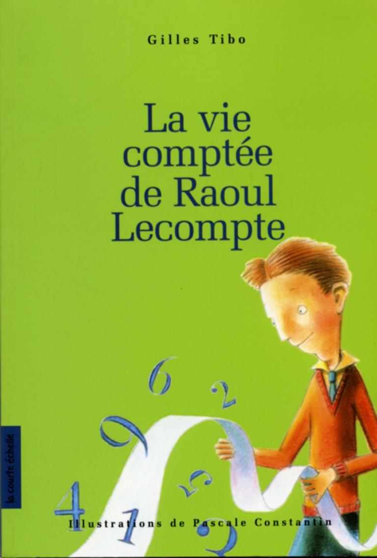 La vie comptée de Raoul Lecompte