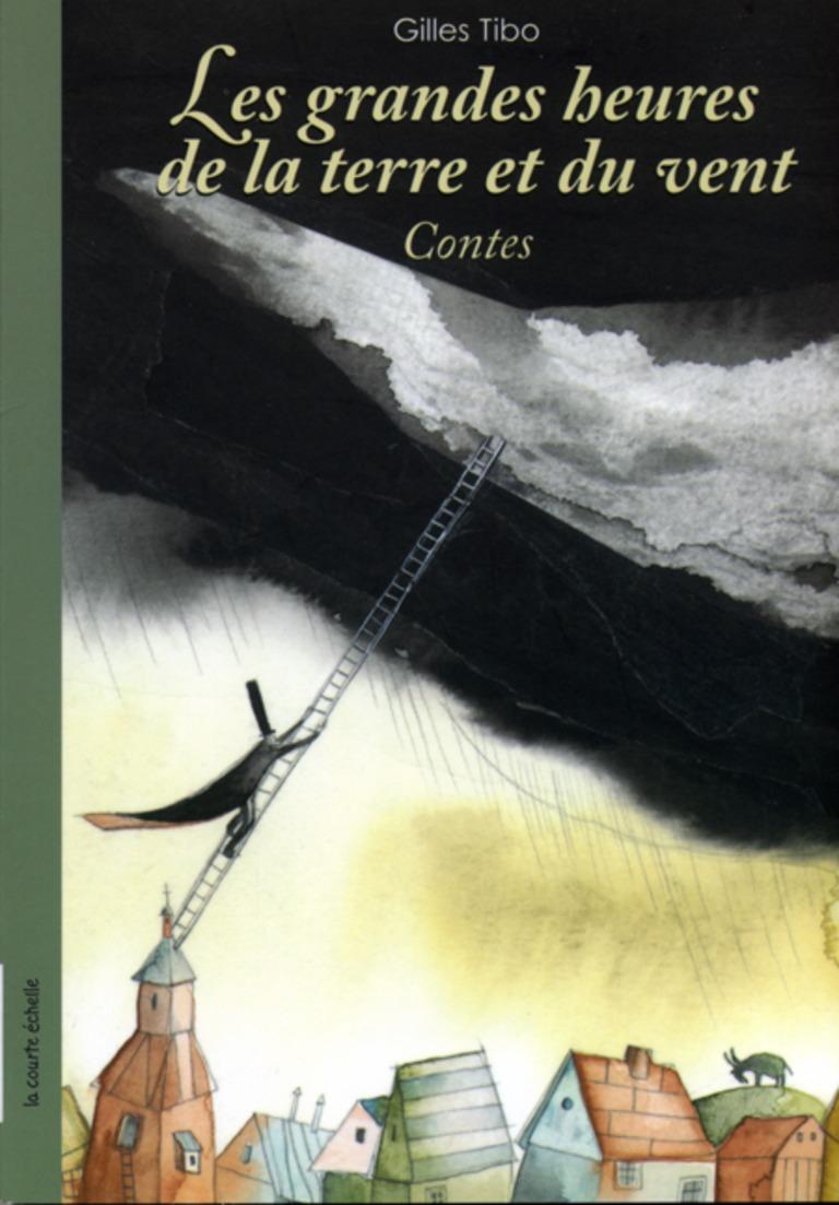 Les grandes heures de la terre et du vent : contes