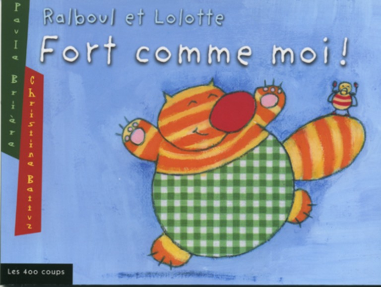 Fort comme moi!