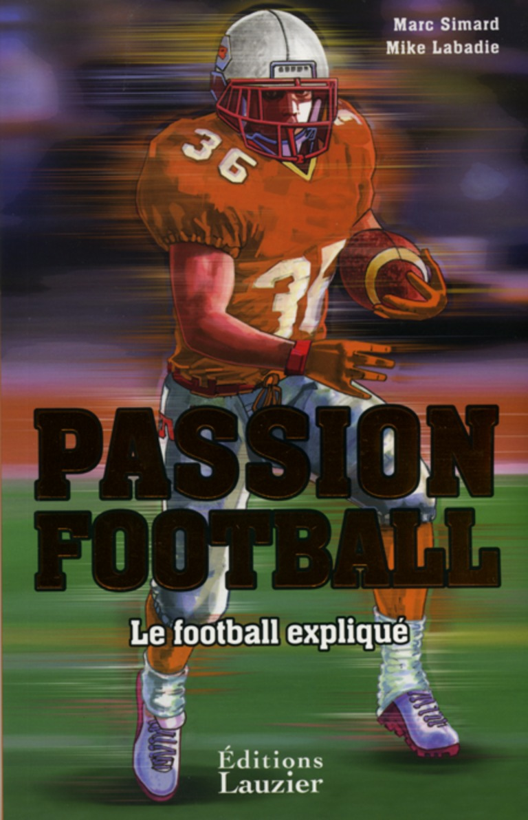 Passion football : le football expliqué