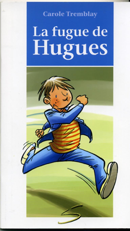 La fugue de Hugues : un roman