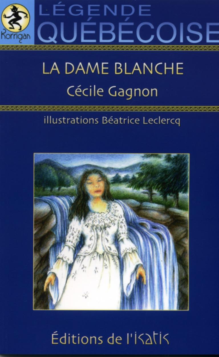 La dame blanche : légende québécoise