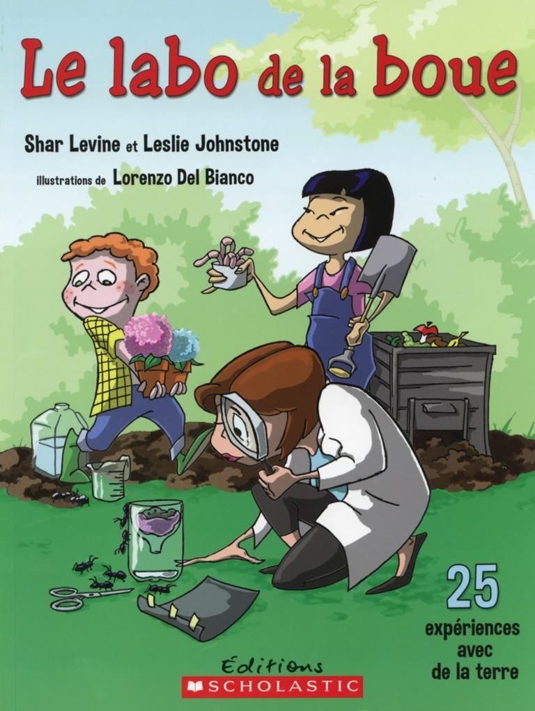 Le labo de la boue : 25 expériences avec de la terre