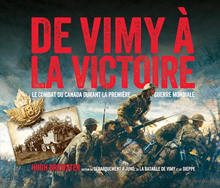 De Vimy à la victoire : le combat du Canada durant la Première Guerre mondiale