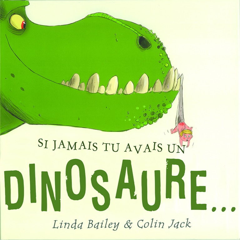 Si jamais tu avais un dinosaure…