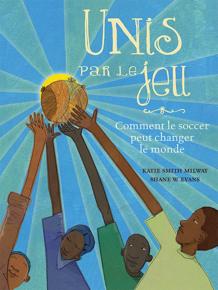 Unis par le jeu : comment le soccer peut changer le monde