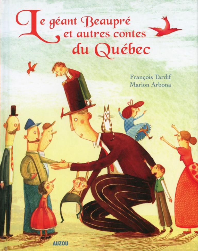Le géant Beaupré et autres contes du Québec