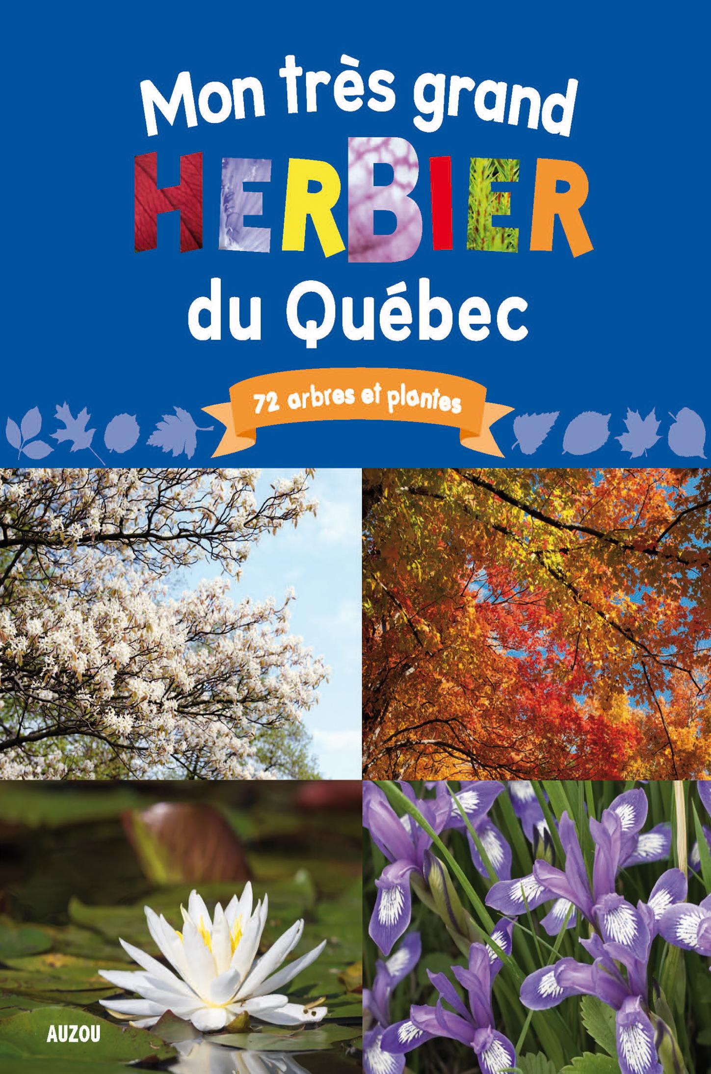 Mon très grand herbier du Québec : 72 arbres et plantes