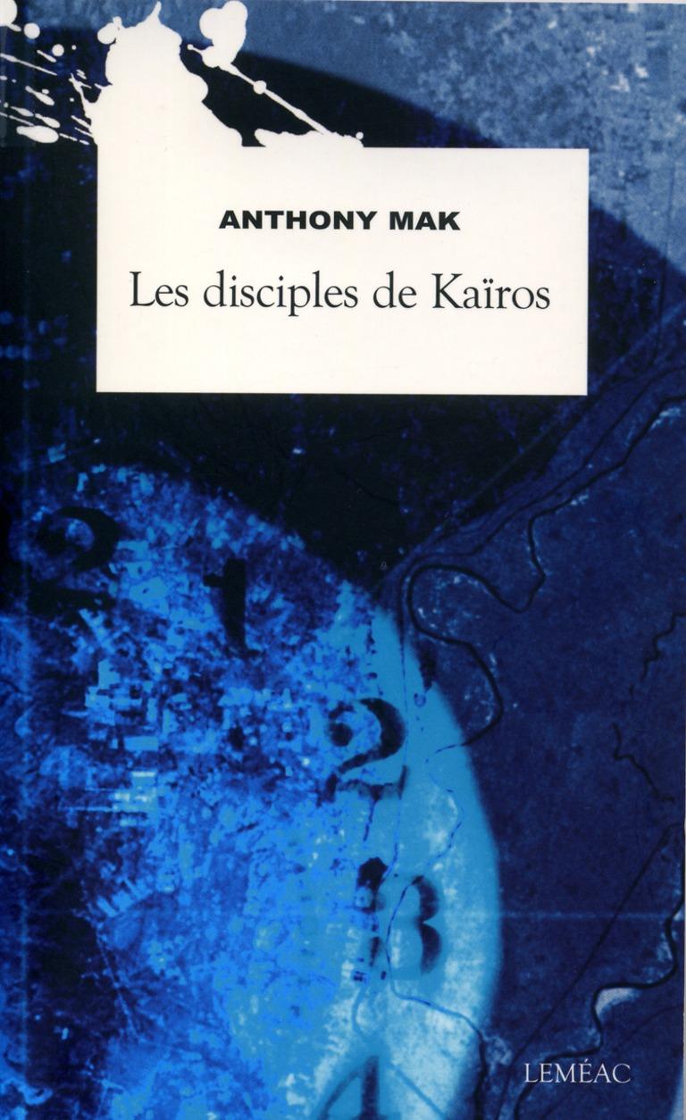 Les disciples de Kaïros : roman