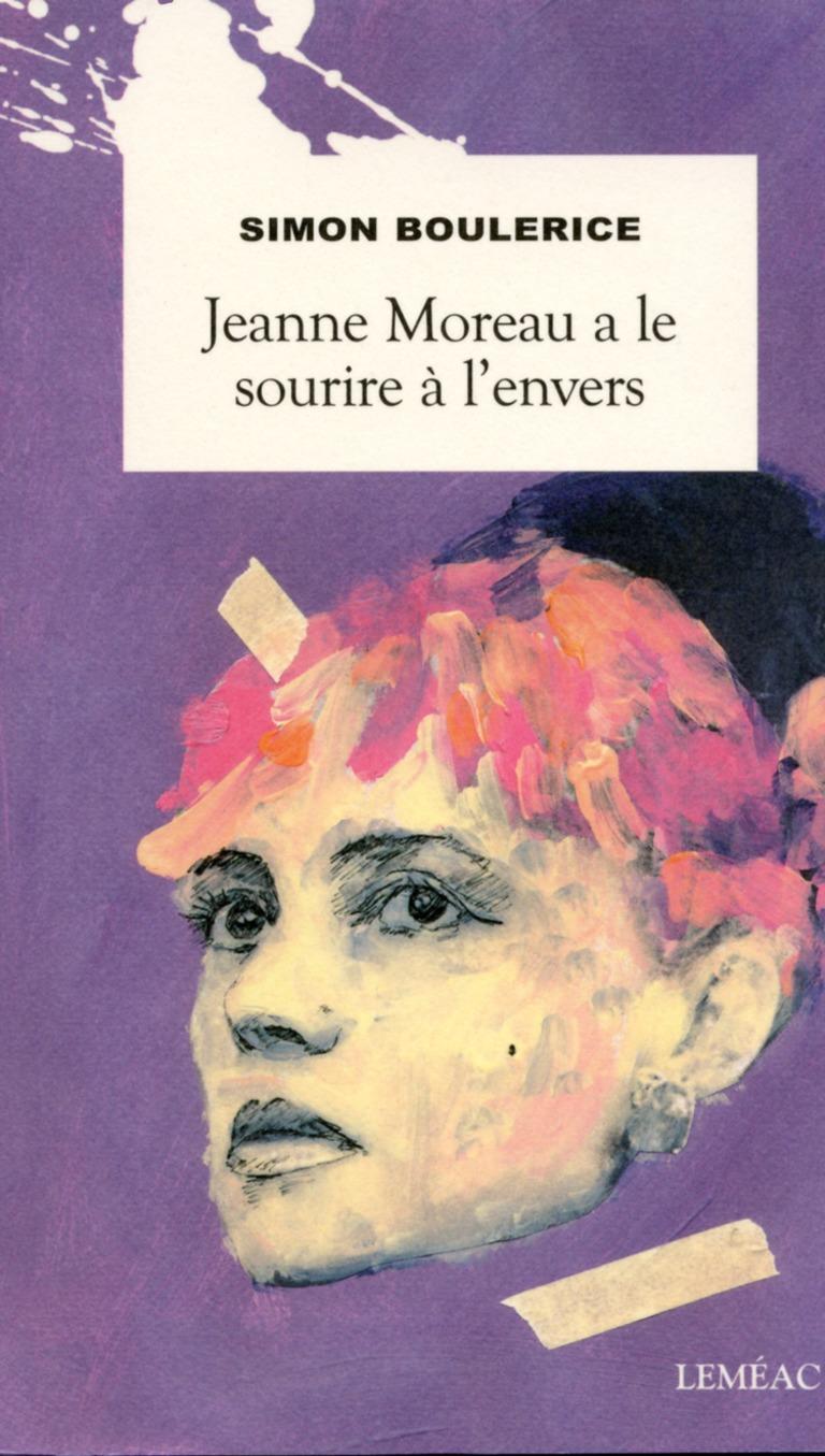 Jeanne Moreau a le sourire à l'envers : roman