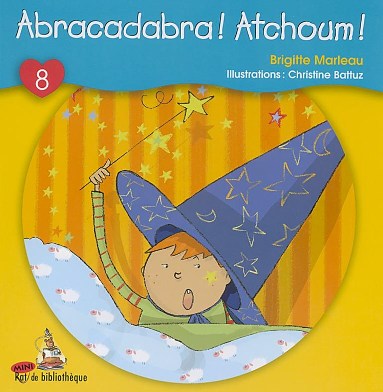 Abracadabra! Atchoum!