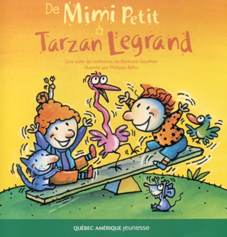 De Mimi Petit à Tarzan Legrand : une suite de contraires