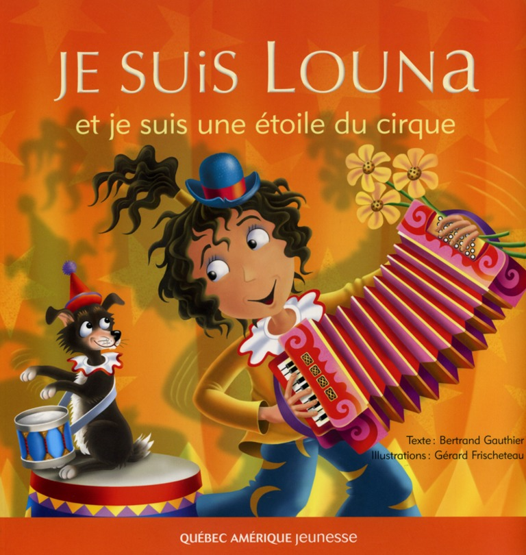 Je suis Louna et je suis une étoile du cirque