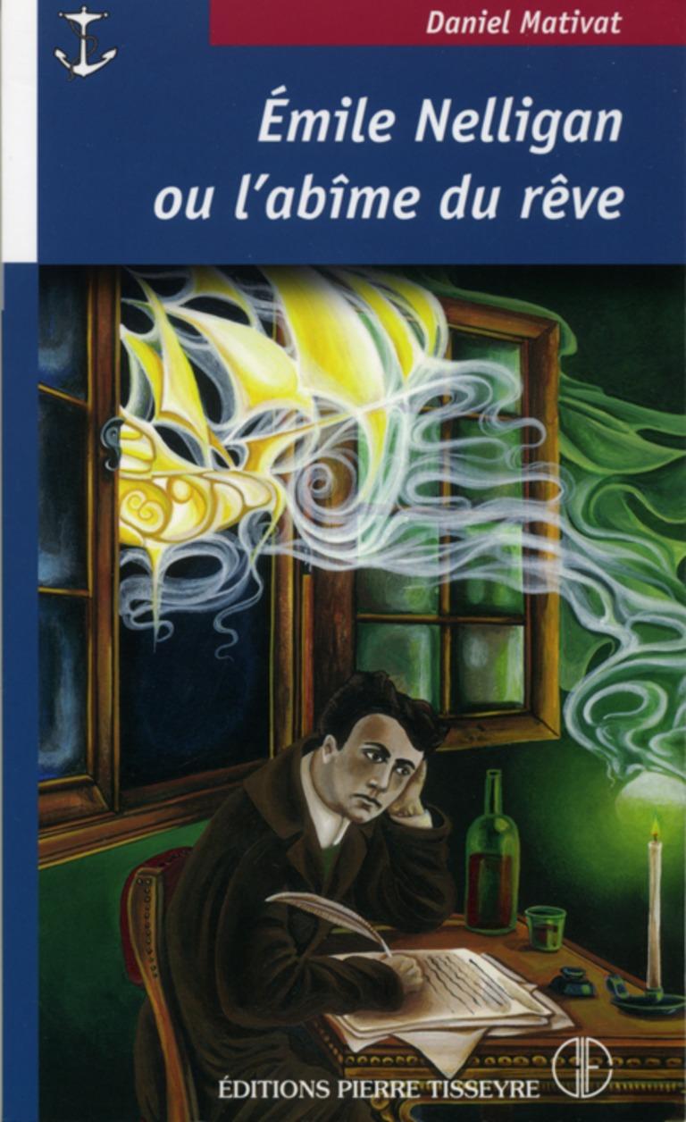 Émile Nelligan, ou, L'abîme du rêve : roman