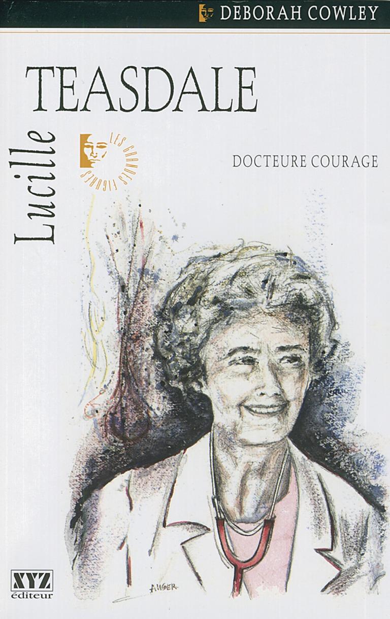 Lucille Teasdale, docteure courage