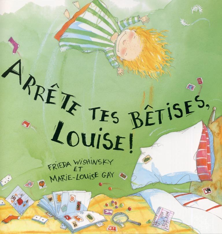 Arrête tes bêtises, Louise!